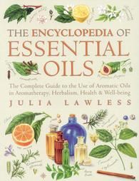 The Encyclopaedia of Essential Oils by Julia Lawless